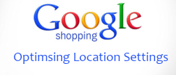 Google Shopping Optimising Location Settings